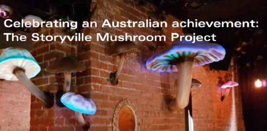 Celebrating an Australian achievement : The Storyville Mushroom Project